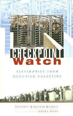 Checkpoint Watch: Testimonies from Occupied Palestine als Taschenbuch