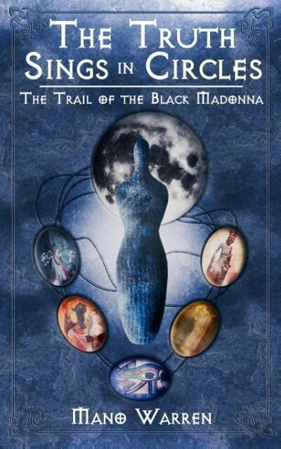 The Truth Sings in Circles: The Trail of the Black Madonna als Taschenbuch