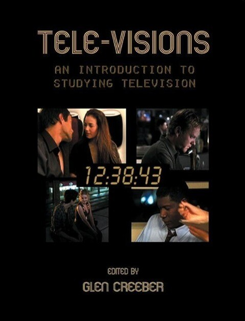 Tele-visions: An Introduction to Studying Television als Taschenbuch