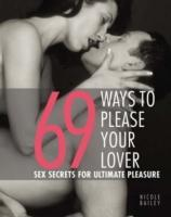 69 Ways To Please Your Lover Sex Secrets For Ultimate Pleasure als Taschenbuch