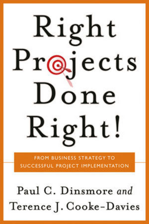 Right Projects Done Right: From Business Strategy to Successful Project Implementation als Buch