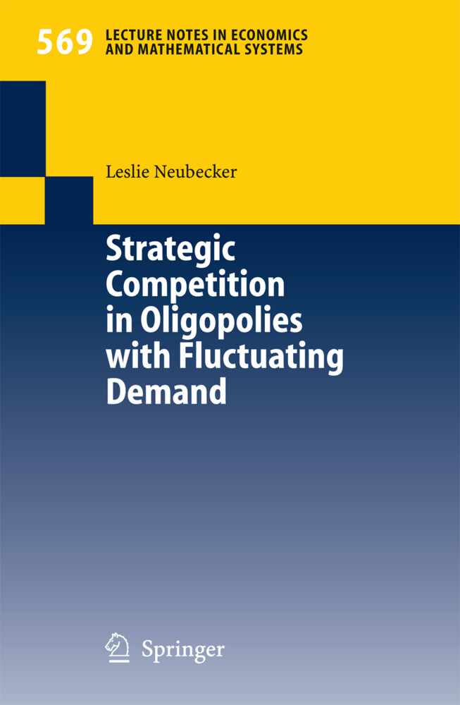Strategic Competition in Oligopolies with Fluctuating Demand als Buch