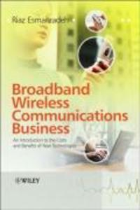 Broadband Wireless Communications Business: An Introduction to the Costs and Benefits of New Technologies als Buch