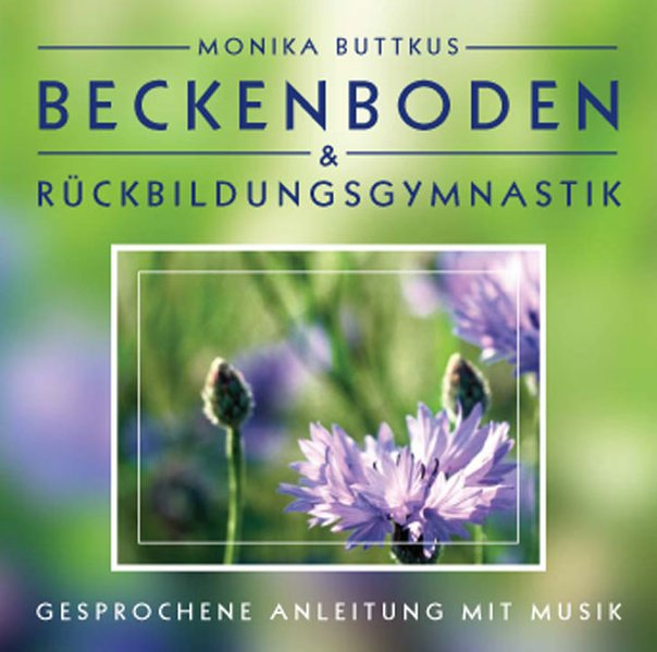Beckenboden und Rückbildungsgymnastik. CD als Hörbuch