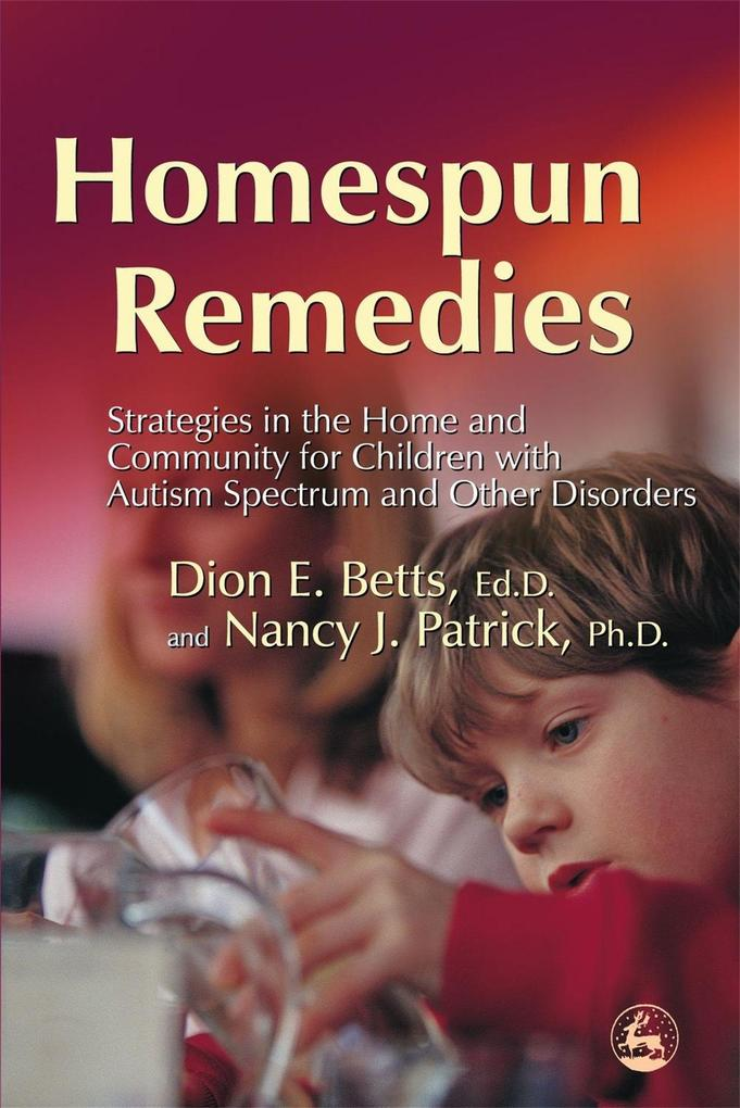 Homespun Remedies: Strategies in the Home and Community for Children with Autism Spectrum and Other Disorders als Buch