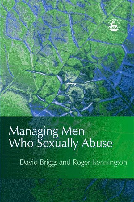 Managing Men Who Sexually Abuse als Buch