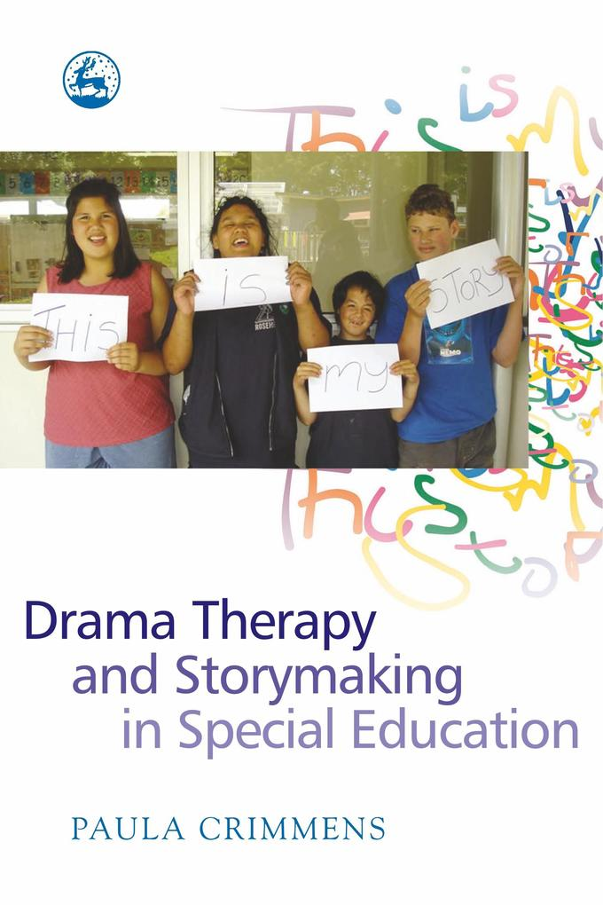 Drama Therapy and Storymaking in Special Education als Buch