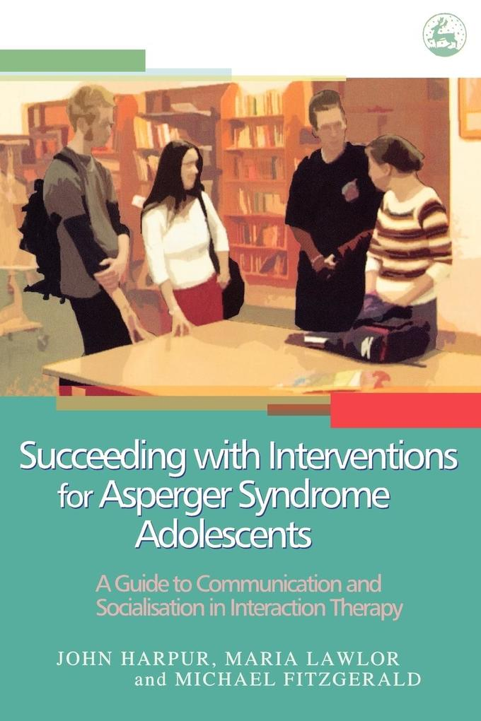 Succeeding with Interventions for Asperger Syndrome Adolescents als Buch