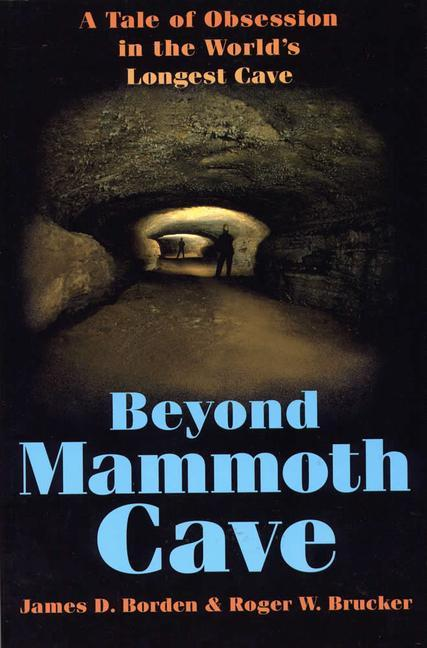Beyond Mammoth Cave: A Tale of Obesession in the World's Largest Cave als Taschenbuch