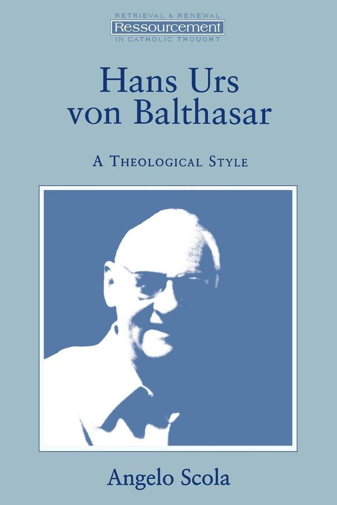 Hans Urs Von Balthasar: A Theological Style als Taschenbuch