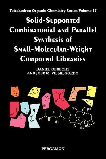Solid-Supported Combinatorial and Parallel Synthesis of Small-Molecular-Weight Compound Libraries als Taschenbuch