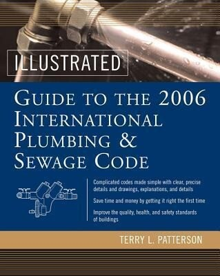Illustrated Guide to the 2006 International Plumbing and Sewage Codes als Buch