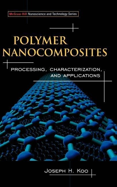Polymer Nanocomposites: Processing, Characterization, and Applications als Buch