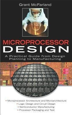 Microprocessor Design: A Practical Guide from Design Planning to Manufacturing als Buch