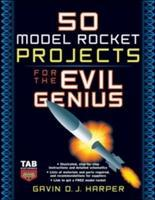 50 Model Rocket Projects for the Evil Genius als Buch