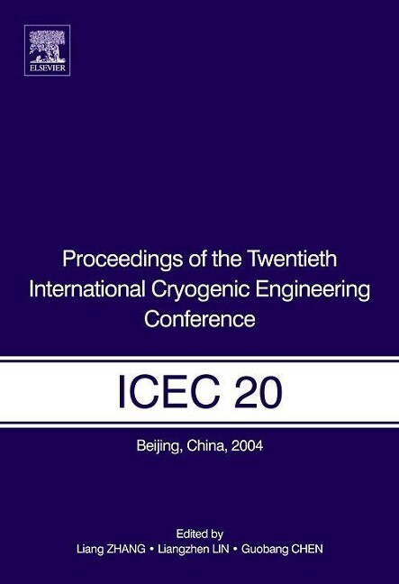 Proceedings of the Twentieth International Cryogenic Engineering Conference (ICEC20): Beijing, China, 11-14 May 2004 als Buch