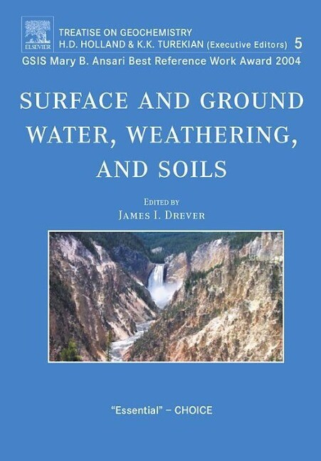 Surface and Ground Water, Weathering, and Soils: Treatise on Geochemistry, Second Edition, Volume 5 als Taschenbuch