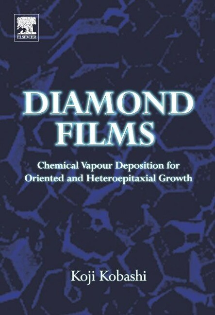 Diamond Films: Chemical Vapor Deposition for Oriented and Heteroepitaxial Growth als Buch