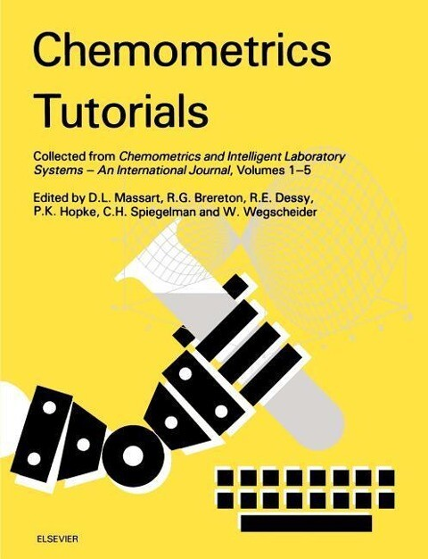 Chemometrics Tutorials: Collected from Chemometrics and Intelligent Laboratory Systems - An International Journal, Volumes 1-5 als Buch