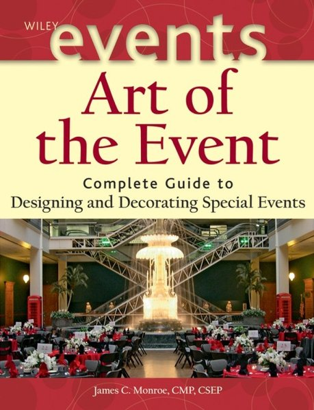 Art of the Event: Complete Guide to Designing and Decorating Special Events als Buch
