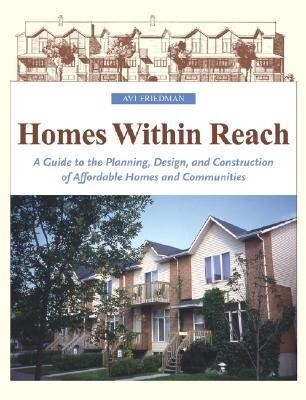 Homes Within Reach: A Guide to the Planning, Design, and Construction of Affordable Homes and Communities als Buch