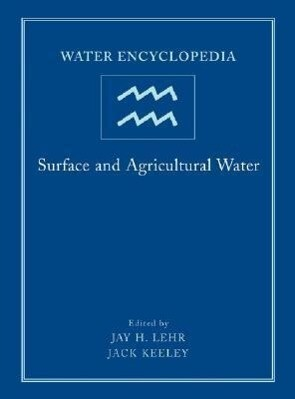 Water Encyclopedia, Surface and Agricultural Water als Buch