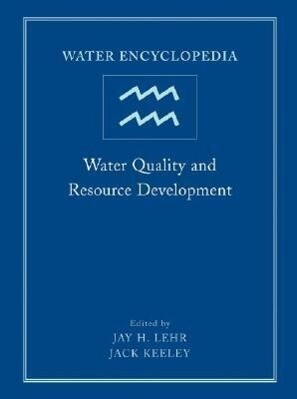 Water Encyclopedia, Water Quality and Resource Development als Buch