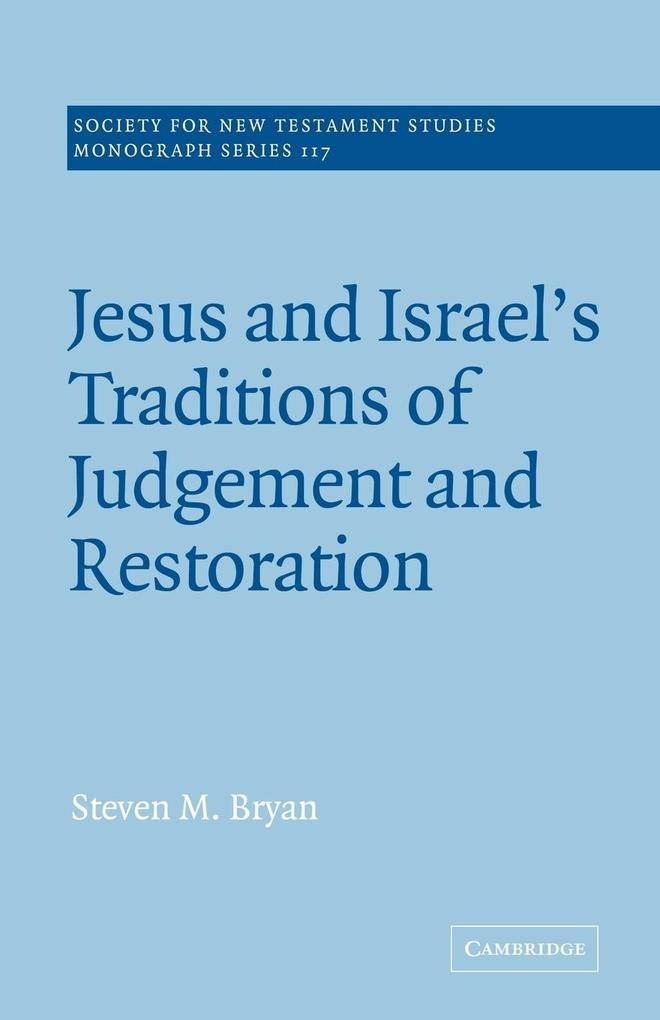 Jesus and Israel's Traditions of Judgement and Restoration als Taschenbuch