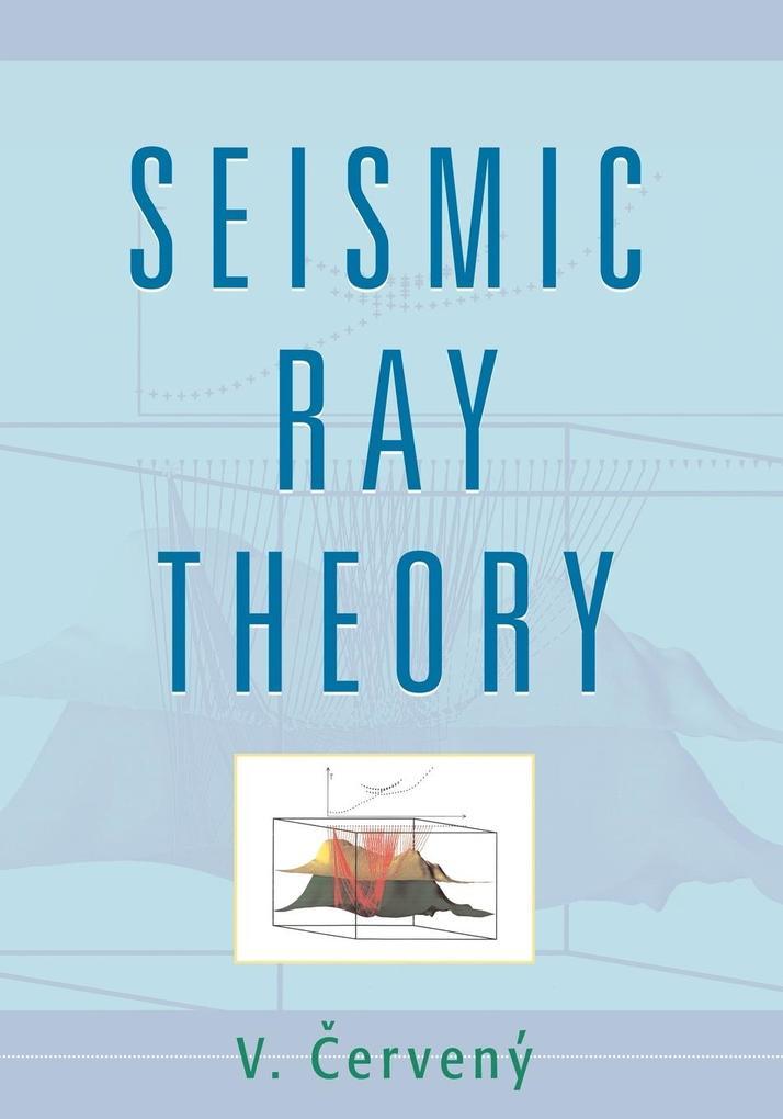 Seismic Ray Theory als Taschenbuch