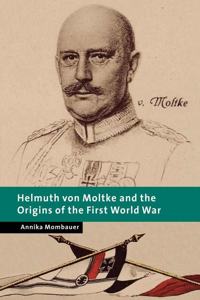 Helmuth Von Moltke and the Origins of the First World War als Taschenbuch