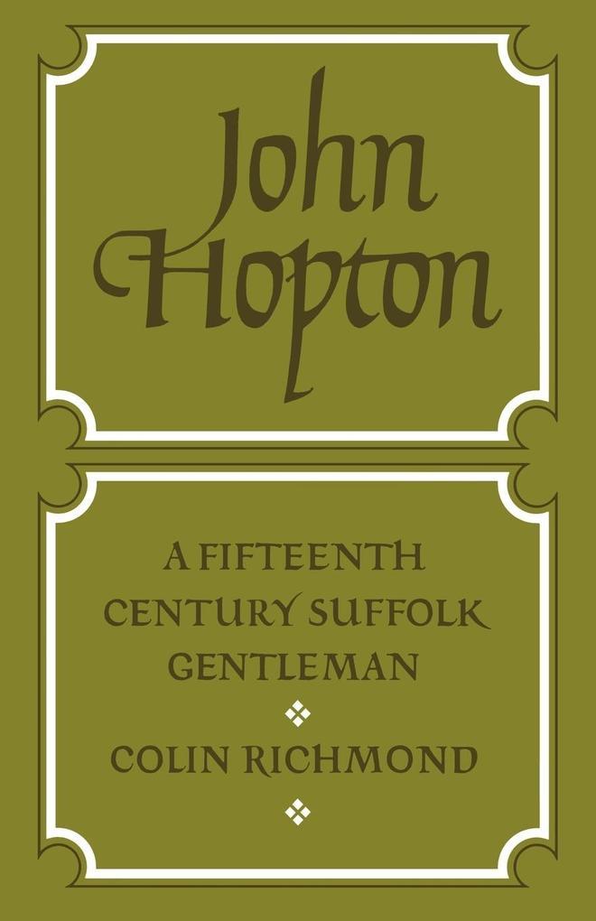 John Hopton: A Fifteenth Century Suffolk Gentleman als Buch