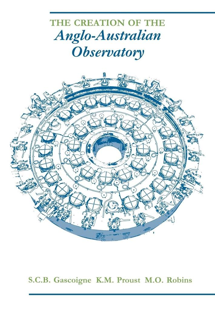 The Creation of the Anglo-Australian Observatory als Taschenbuch