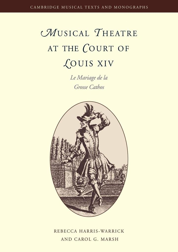 Musical Theatre at the Court of Louis XIV: Le Mariage de la Grosse Cathos als Buch