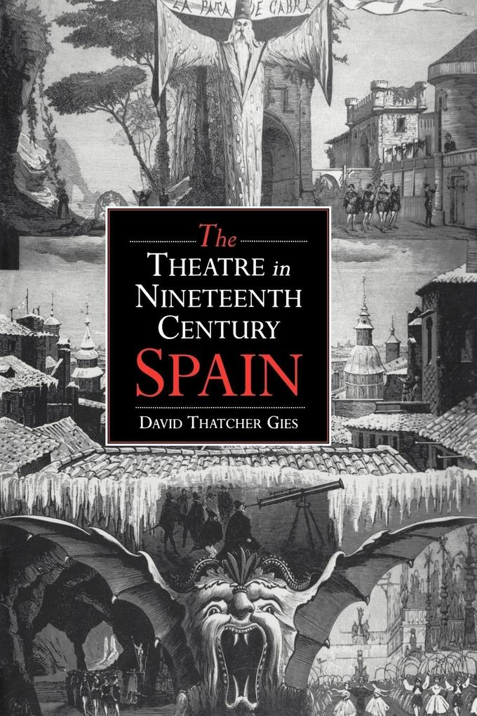 The Theatre in Nineteenth-Century Spain als Buch