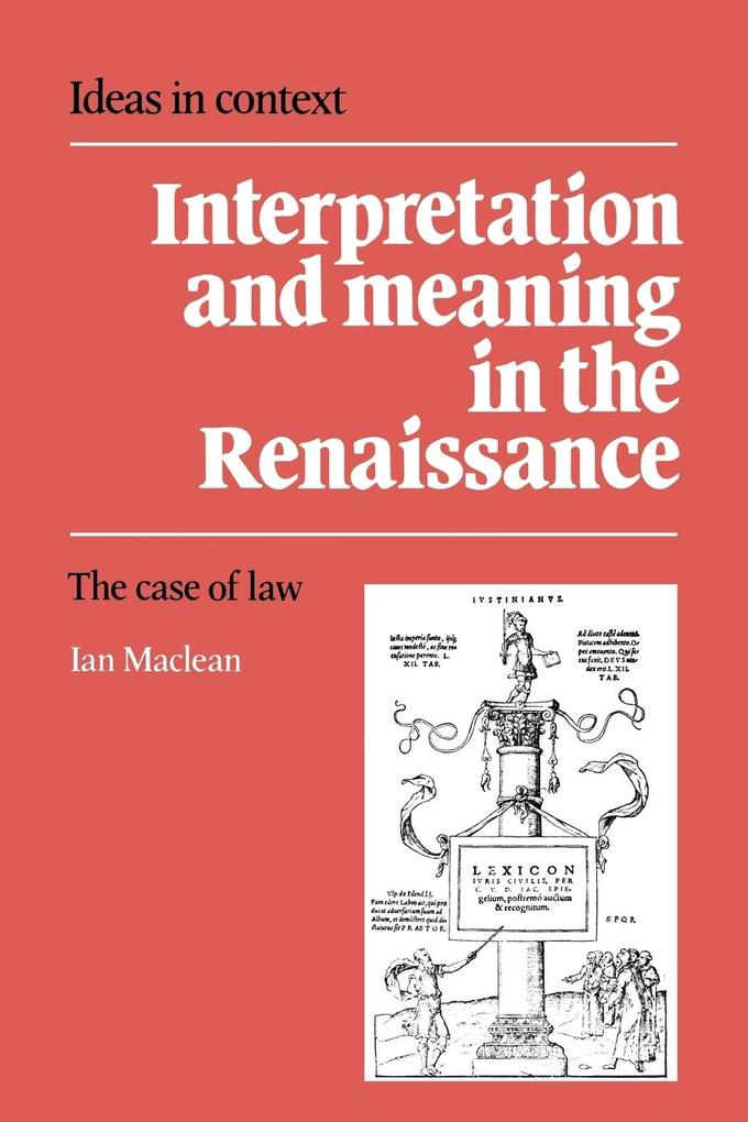 Interpretation and Meaning in the Renaissance: The Case of Law als Buch