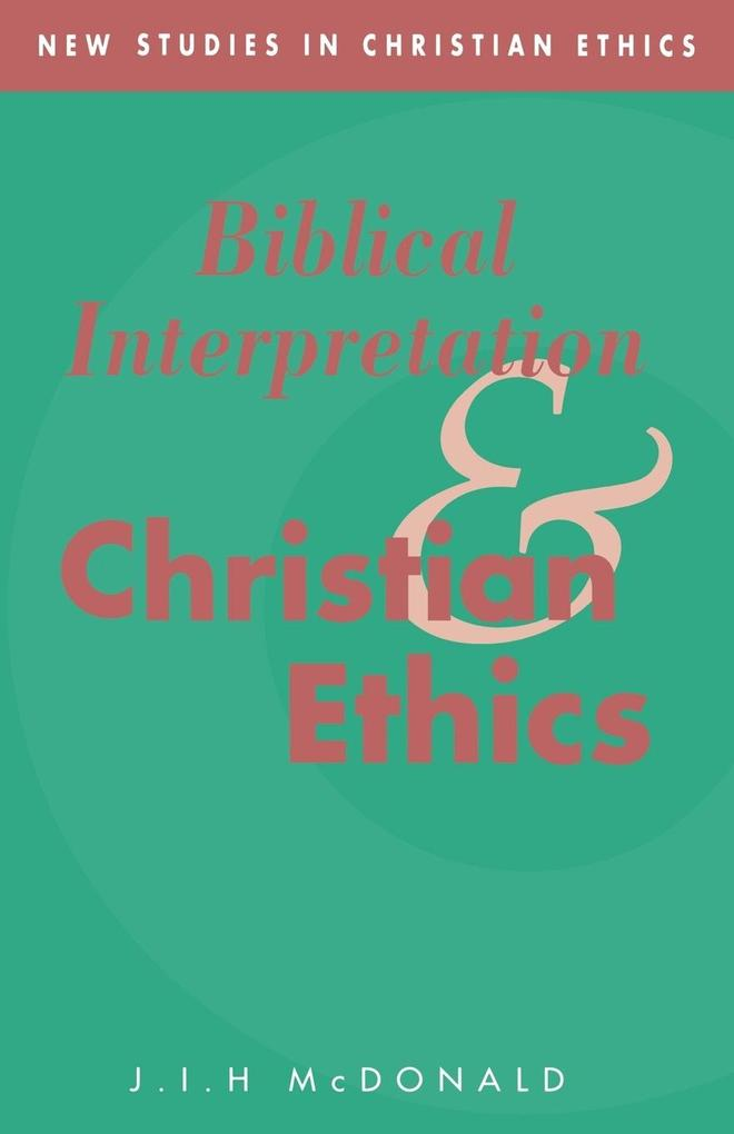 Biblical Interpretation and Christian Ethics als Buch