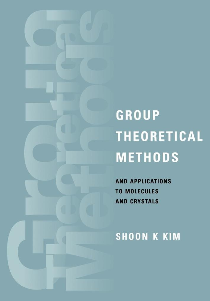 Group Theoretical Methods and Applications to Molecules and Crystals als Buch