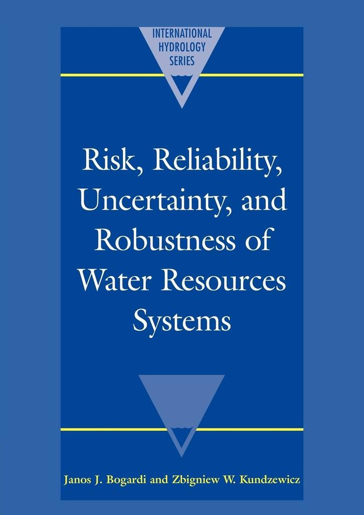 Risk, Reliability, Uncertainty, and Robustness of Water Resource Systems als Buch