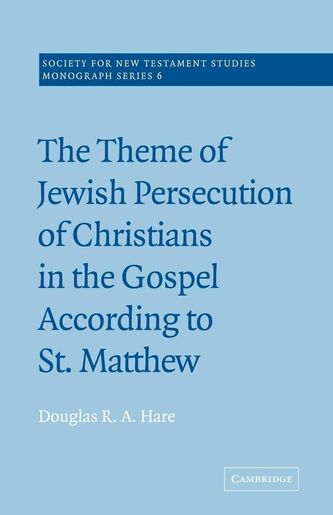 The Theme of Jewish Persecution of Christians in the Gospel According to St Matthew als Buch