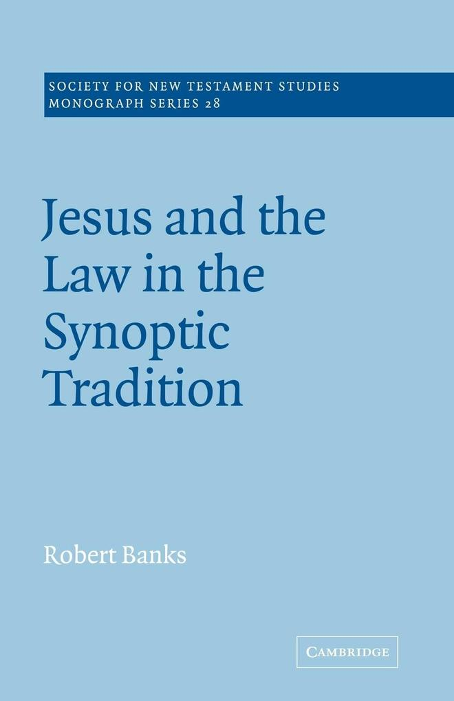 Jesus and the Law in the Synoptic Tradition als Buch