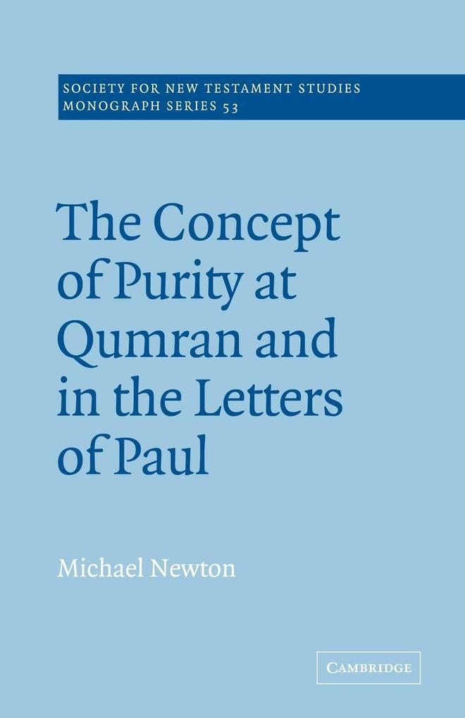 The Concept of Purity at Qumran and in the Letters of Paul als Buch