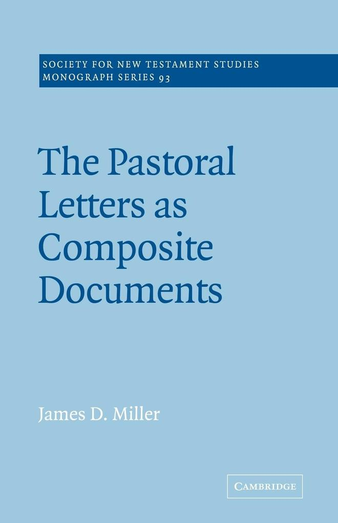 The Pastoral Letters as Composite Documents als Buch