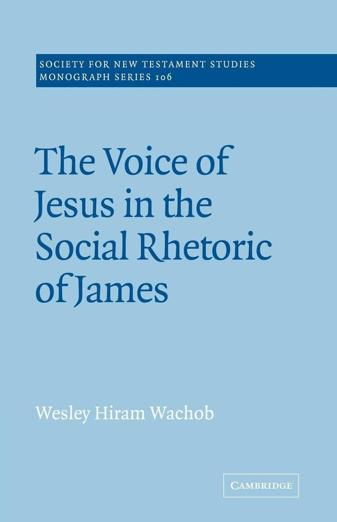 The Voice of Jesus in the Social Rhetoric of James als Buch