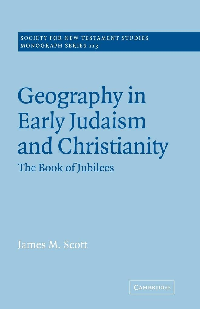 Geography in Early Judaism and Christianity: The Book of Jubilees als Buch