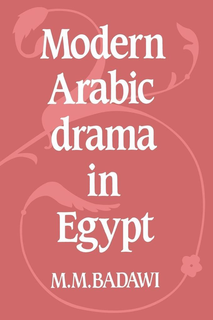 Modern Arabic Drama in Egypt als Buch
