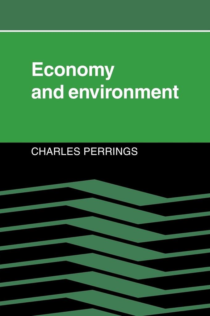Economy and Environment: A Theoretical Essay on the Interdependence of Economic and Environmental Systems als Buch