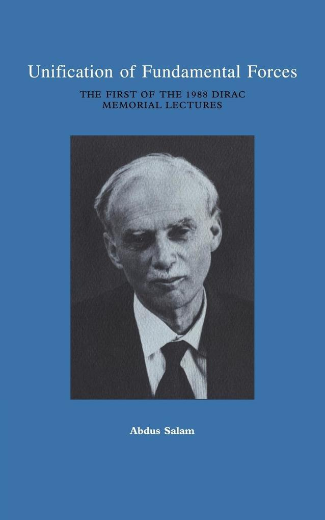 Unification of Fundamental Forces: The First 1988 Dirac Memorial Lecture als Buch