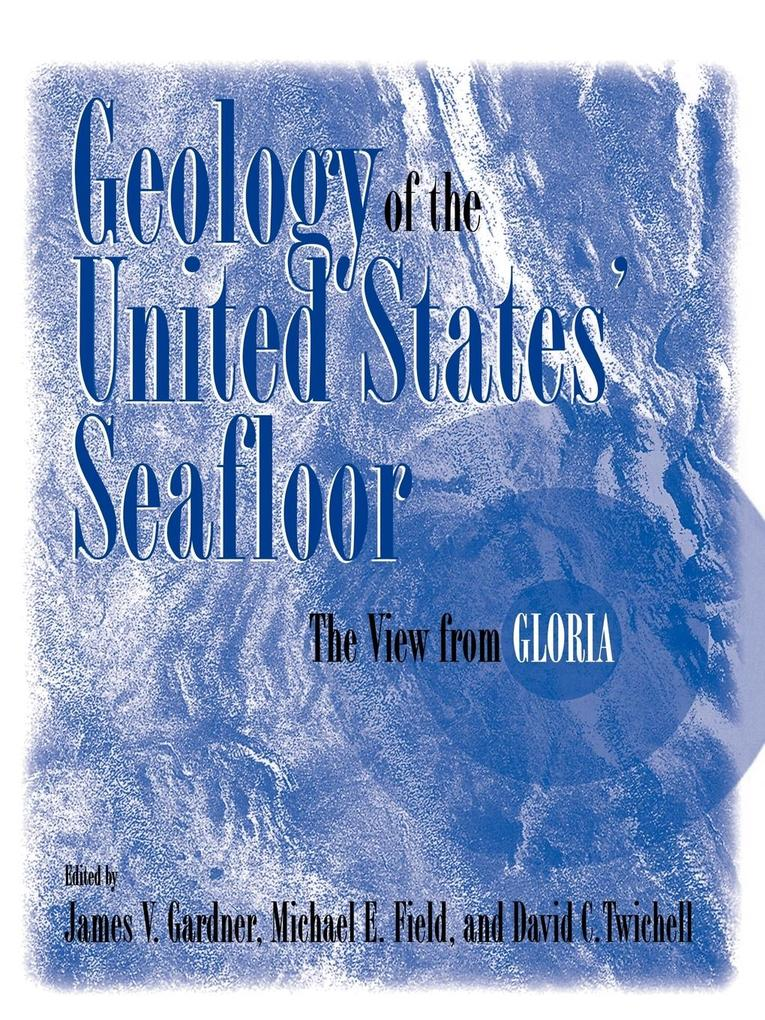 Geology of the United States' Seafloor: The View from Gloria als Buch