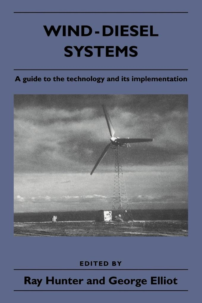 Wind-Diesel Systems: A Guide to the Technology and Its Implementation als Buch