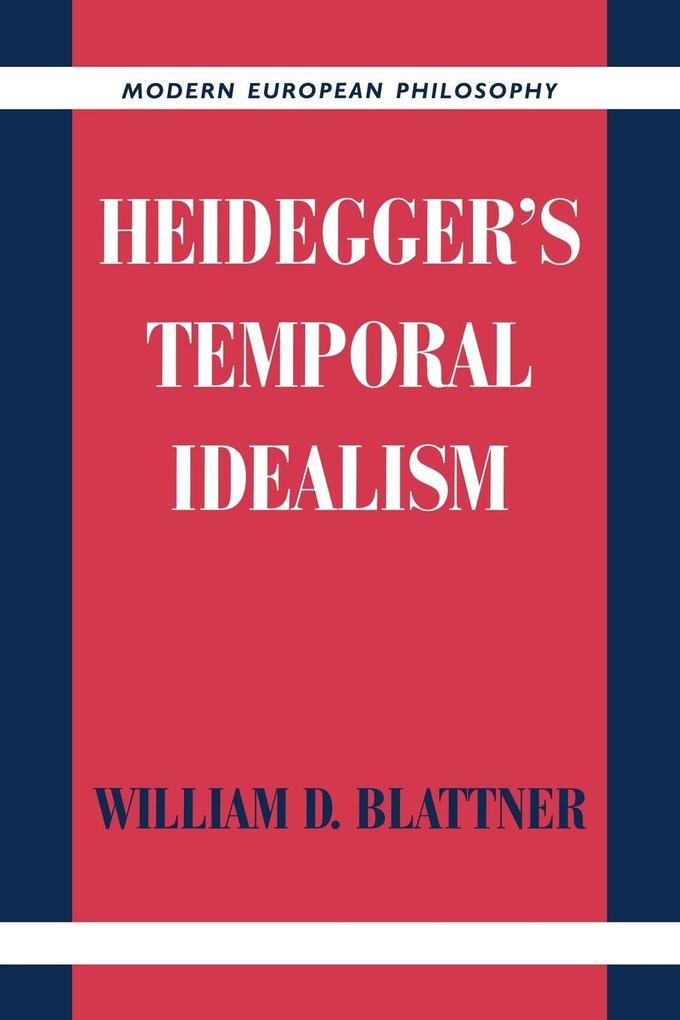 Heidegger's Temporal Idealism als Buch
